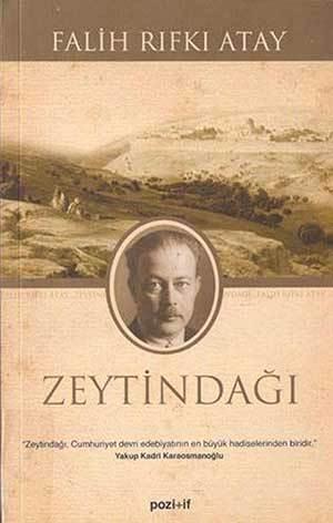 'Zeytindağı'/'Mount of Olives' by Falih Rıfkı Atay (Pozitif Yayıncılık, 192 pages, 10 TL)