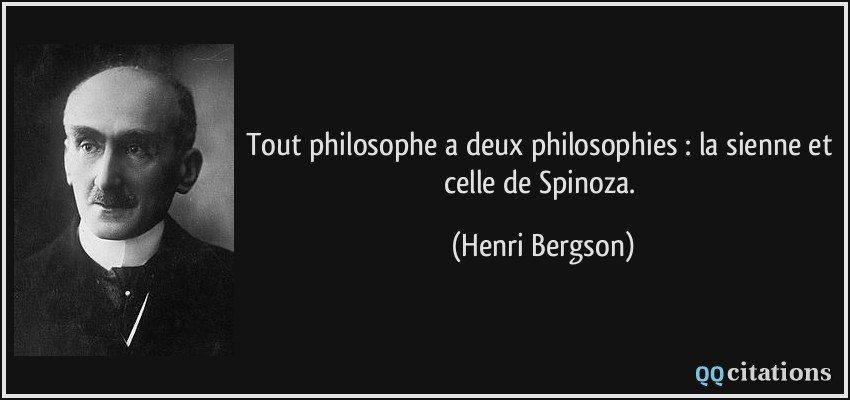 كل فيلسوف يعتنق فلسفتين: فلسفته هو، وفلسفة سبينوزا هنري بيرغسون